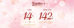 HAPPY VALENTINE's – GIẢM 14% – ĐỒNG GIÁ 142K